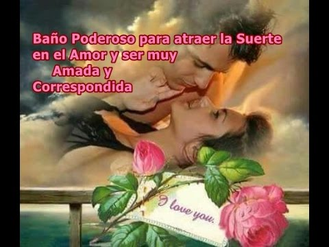 Ba o poderoso para atraer la suerte en el amor y ser muy - Para atraer la suerte ...