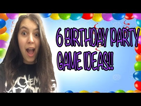6 BIRTHDAY PARTY GAME IDEAS!!