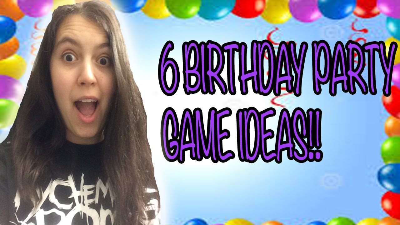 6 birthday party game ideas youtube