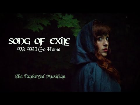 We Will Go Home/Song of Exile (Cover w/lyrics) by The Darkeyed Musician