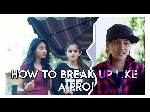 How to break up like a pro!