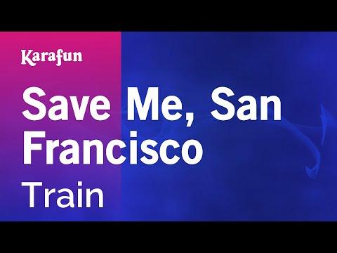 Karaoke Save Me, San Francisco - Train *