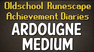 Ardougne Medium Achievement Diary Guide   Oldschool Runescape