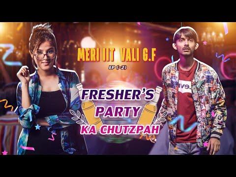 Ep (-2) Fresher's Party Ka CHUTZPAH || Meri IIT Vali G.f || Web Series || SwaggerSharma