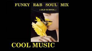 FUNKY R&B SOUL MIX  OLD SCHOOL