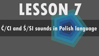 lesson 7 polish alphabet ć ci and ś si sounds in polish language