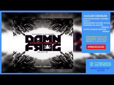 Daddy Yankee Ft. Plan B - Sabado Rebelde (Damn Frog Trap Remix)