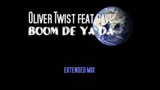 Oliver Twist feat Dave - Boom De Ya Da (Extended Mix)