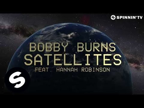 Bobby Burns - Satellites feat. Hannah Robinson (Lyric Video)