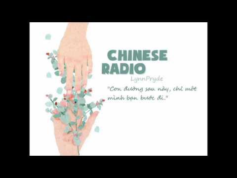 [Chinese Radio] #1 - Con đường sau này, chỉ một mình bạn bước đi
