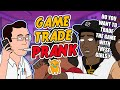 Crazy Game Trade Prank Call (animated) - Ownage Pranks