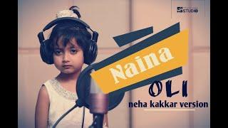 Naina - Neha Kakkar Version | Oli | Dangal | Female version