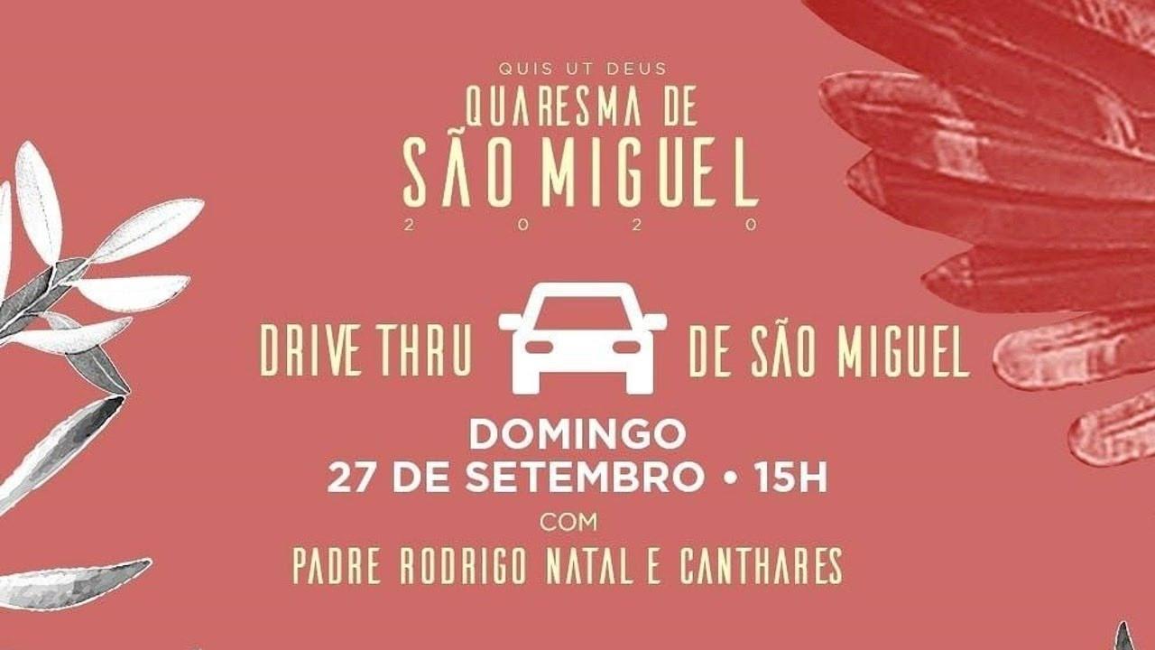 DRIVE THRU DE SÃO MIGUEL || 27/09/2020 - Domingo || Oração da Quaresma de São Miguel