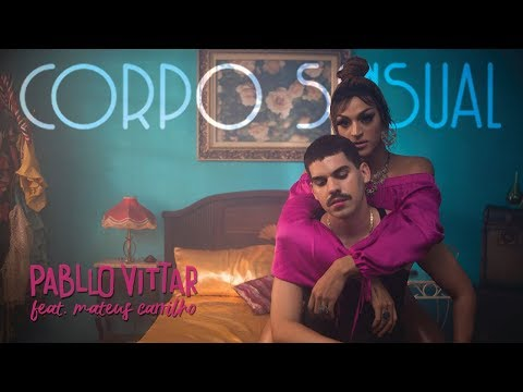 Pabllo Vittar - Corpo Sensual (feat. Mateus Carrilho) (Video
