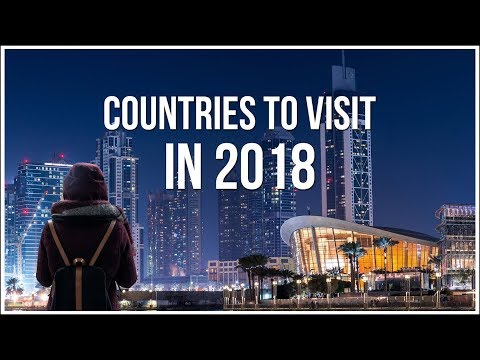 Best Countries To Visit In 2018 | Ultimate Travel Guide | Misk Travel Guide