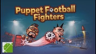 Puppet Football Fighters Steampunk Soccer - Android Gameplay HD