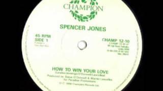 Spencer Jones - How To Win Your Love