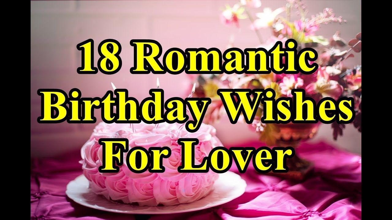 18 Romantic Birthday Wishes Messages For Lover