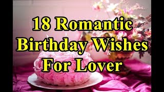 18 Romantic Birthday Wishes/Messages For Lover