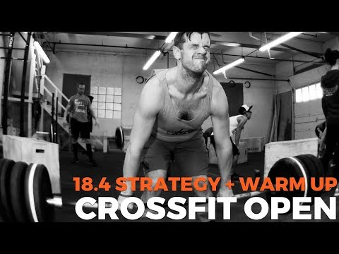 The CrossFit Open: 18.4 STRATEGY [WARM-UP INCLUDED]