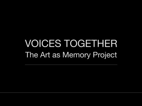 """Voices Together: The Art as Memory Project"" - Full Film"
