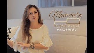 Momento House Decor com Lu Pinheiro - Episódio 2