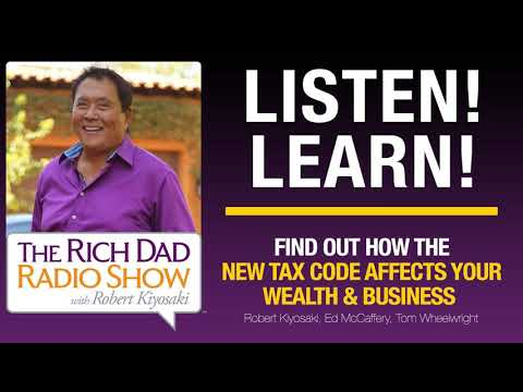 FIND OUT HOW THE NEW TAX CODE AFFECTS YOUR WEALTH & BUSINESS—Robert Kiyosaki, Tom Wheelwright,...