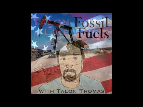 Talon It Like It Is - 7 - FOSSIL FUELS