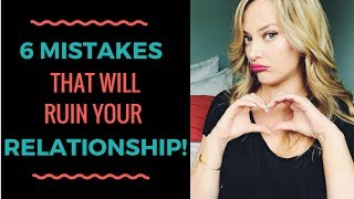 Why Guys Break Up With Girls: 6 Mistakes That Can RUIN Your Relationship!
