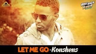 Konshens - Let Me Go (Way Back Riddim - Akom Records)