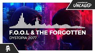 F.O.O.L & The Forgotten - Dystopia 2077 [Monstercat Release]