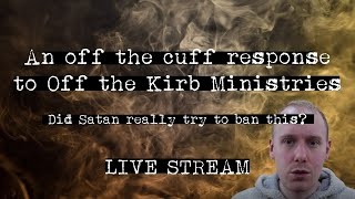 Satan won't torment you - A response to @OffTheKirb Ministries - Live Stream - The Hell Project
