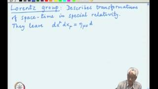 Mod-02 Lec-18 Groups and symmetries, The Lorentz and Poincare groups