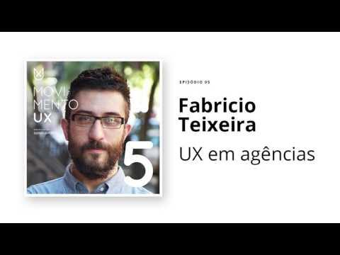 UX em agências com Fabricio Teixeira - Episódio 05