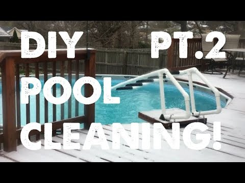 DIY Pool Cleaning Part Two - In the SNOW?!?
