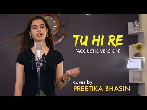 Tu Hi Re - acoustic cover by Preetika Bhasin | Sing Dil Se Unplugged | Hariharan | Bombay (1995)