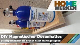 DIY Magnetischer Dosenhalter mit nachfüllbaren Sprühdosen Weicon WSD 400, für die French Cleat Wand