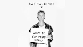 Justin Bieber What Do You Mean Capital Kings Remix.mp3