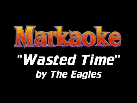 The Eagles - Wasted Time - KARAOKE