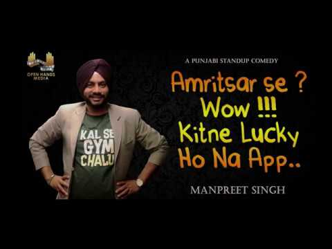Amritsar se? Wow Kitne Lucky Ho Na App |Stand up Comedy by Manpreet Singh