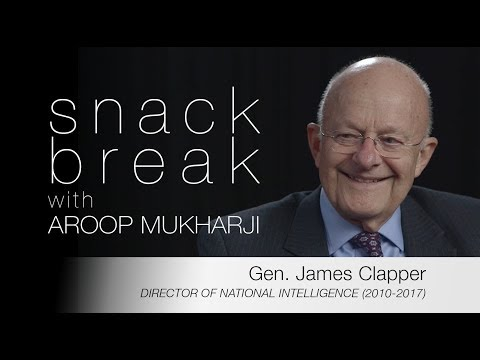James Clapper - National Intelligence, Russia, and Trump     Snack Break with Aroop Mukharji
