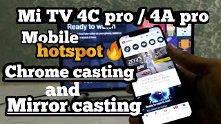 mi Tv 4c pro / 4A pro chrome casting and mirror casting with mobile hotspot explained💥💥