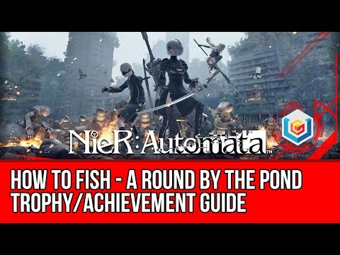 Nier: Automata Fishing Guide - How To Fish (A Round By The Pond Trophy/Achievement Guide)