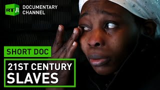21st Century Slaves| Short Doc