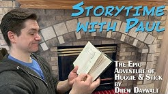 Storytime with Paul- The Epic Adventures of Huggie & Stick