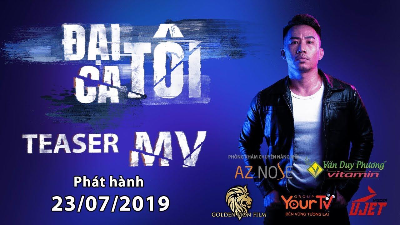 ĐẠI CA TÔI I Phim Hành Động 2019 -  [ TEASER MV OST ] Huỳnh Nhật Đông