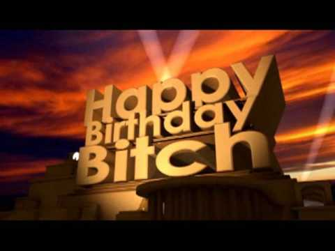 Happy Birthday Bitch