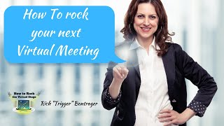 How to Rock Your Next Virtual Meeting