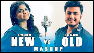 New Vs Old Indian Songs Mashup | Raj Barman Ft Deepshikha Raina