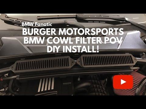 Burger Motorsports BMW Cowl Filters POV DIY Install!